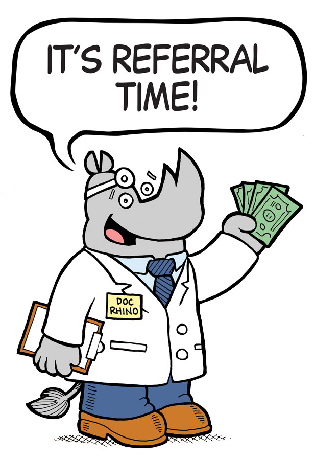 Doc Rhino Says, It's Referral Time!