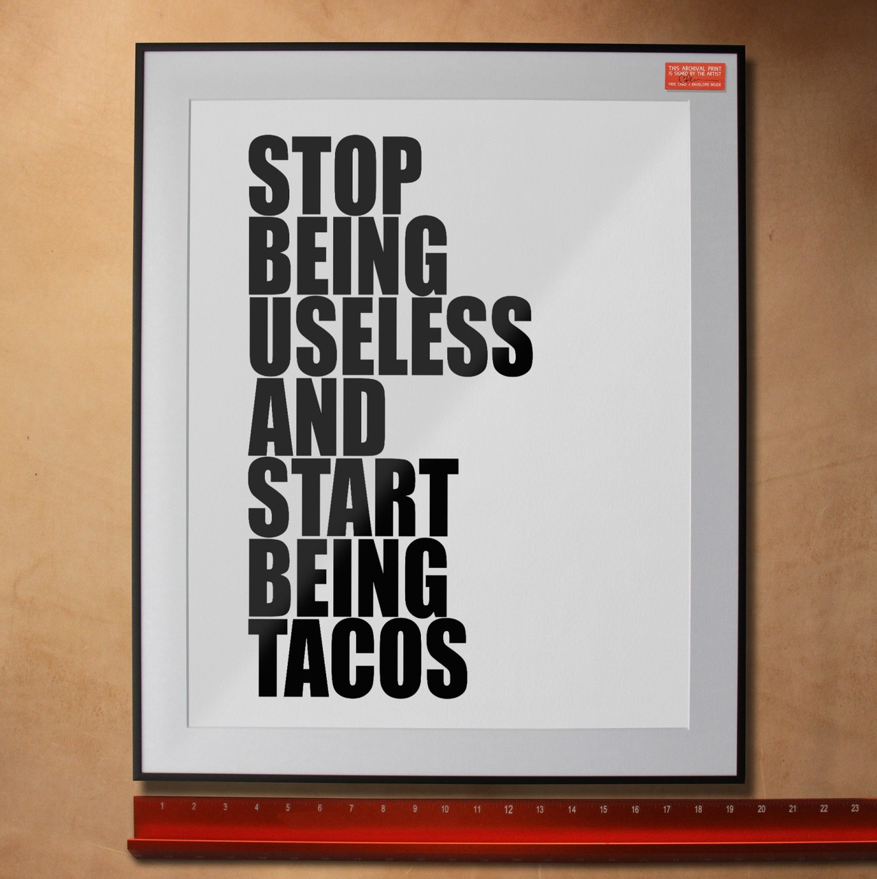 Stop Being Useless & Start Being Tacos | Taco Art | Texas Gift | Sort of  Cool
