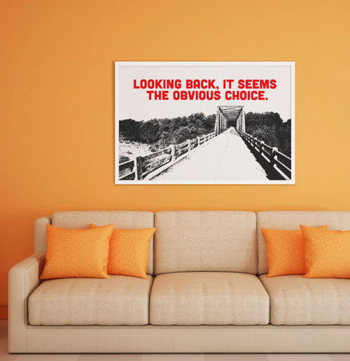 Looking Back, It Seems The Obvious Choice  | Wall Art Print | Wall Decor