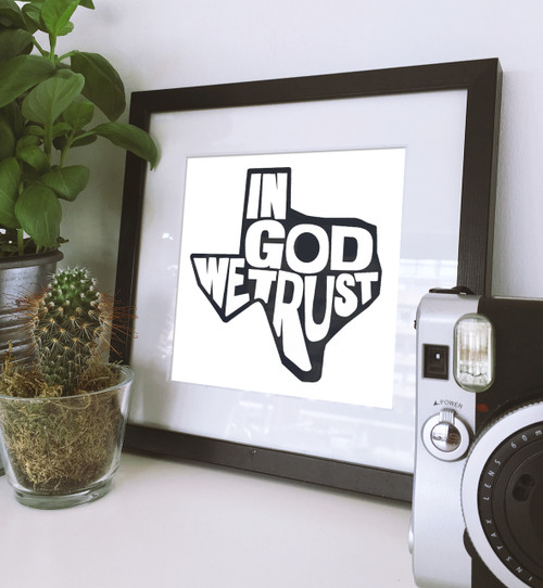 In god we trust, texas quote, black and white, texas quotes, quotes of texas
