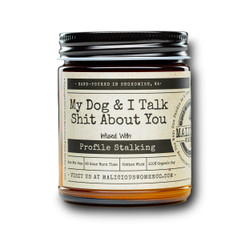 malicious women my dog and I talk shit about you soy candle in a jar