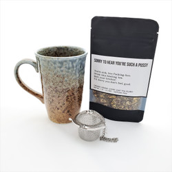 Sorry to Hear You're Such a Pussy fair trade organic loose leaf tea with ceramic mug from Japan and tea steeper