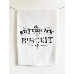 Butter my biscuit screen printed 100% cotton kitchen dish towel made in USA