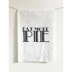 Eat more pie screen printed 100% cotton kitchen dish towel made in USA