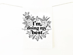 Doing my best screen printed 100% cotton kitchen dish towel made in USA
