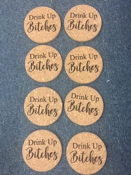 SET OF 8 DRINK UP BITCHES COASTERS 045-DUB-67