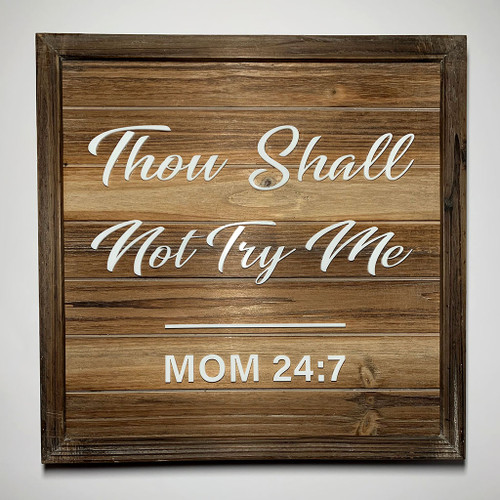 Thou Shall Not Try Me Wall Sign