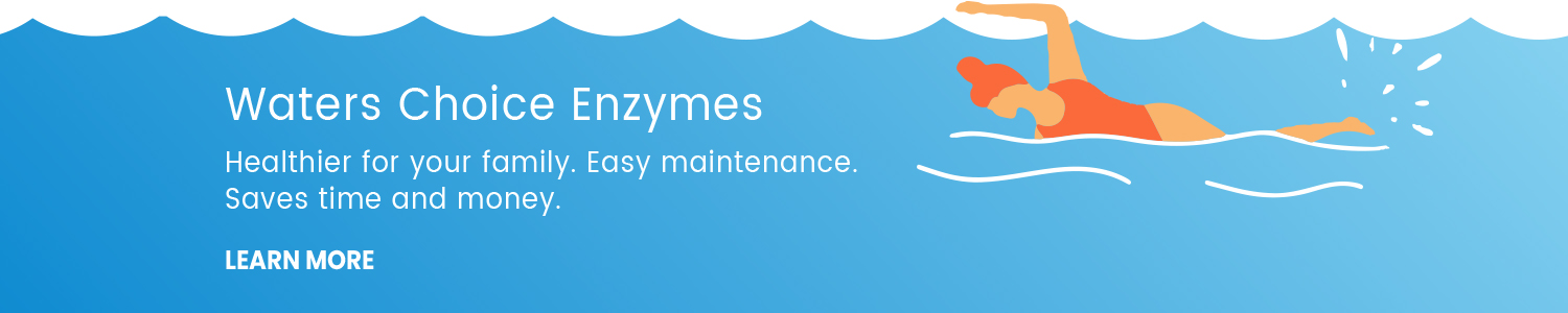 Water's Choice Enzymes for Healthier Spa's and Pools