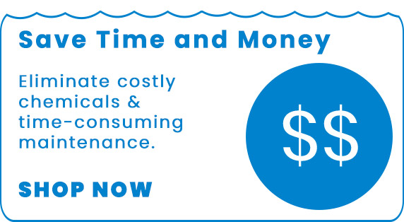 Saving you time and money on cleaning, draining, fileters and chemicals at Waters Choice