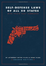 Self Defense Laws of All 50 States. Guide to Self Defense Laws, Vol. 2 by Mitch Vilos
