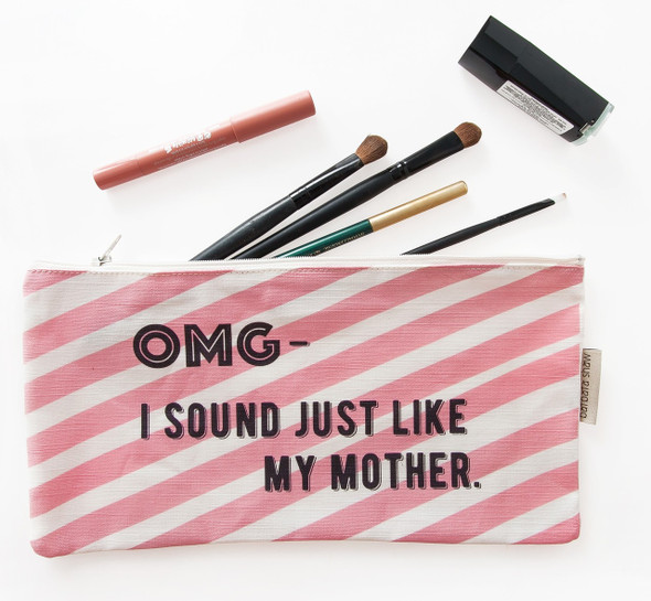 OMG I Sound Just Like My Mother- pink Cosmetic Pouch