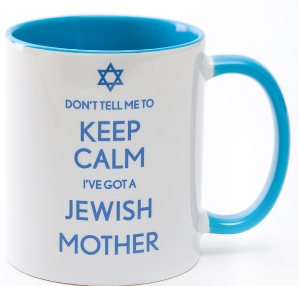 Don't Tell Me to Keep Calm I've Got A Jewish Mother Mug | Barbara shaw Jewish  gifts