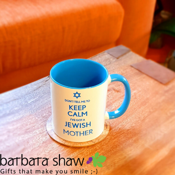 Don't Tell Me to Keep Calm I've Got A Jewish Mother funny jewish coffee Mug in light blue