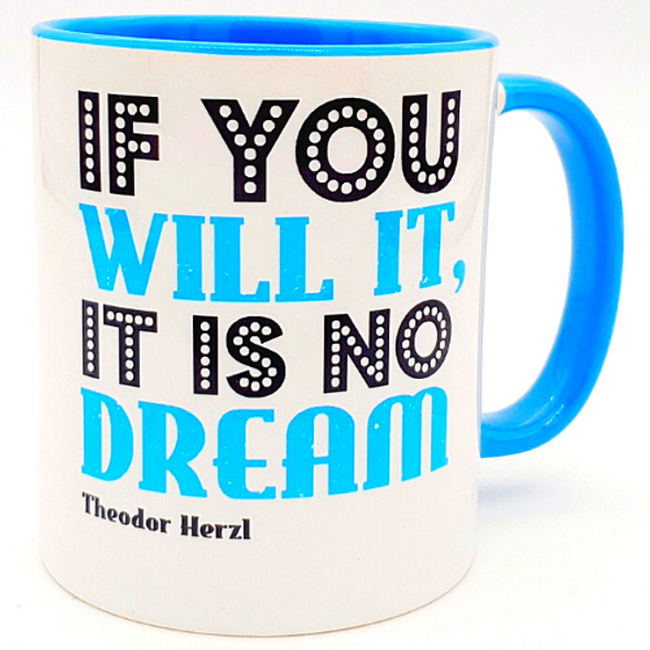 If You Will It, It Is No Dream  Inspirational  Coffee Mug