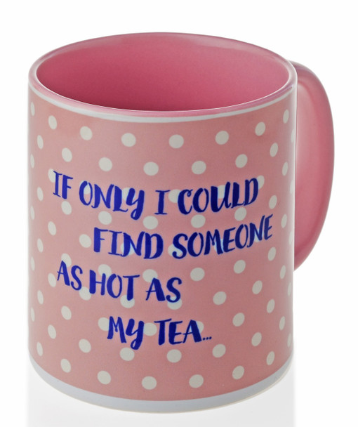 Hot As My Tea Mug funny coffee mug