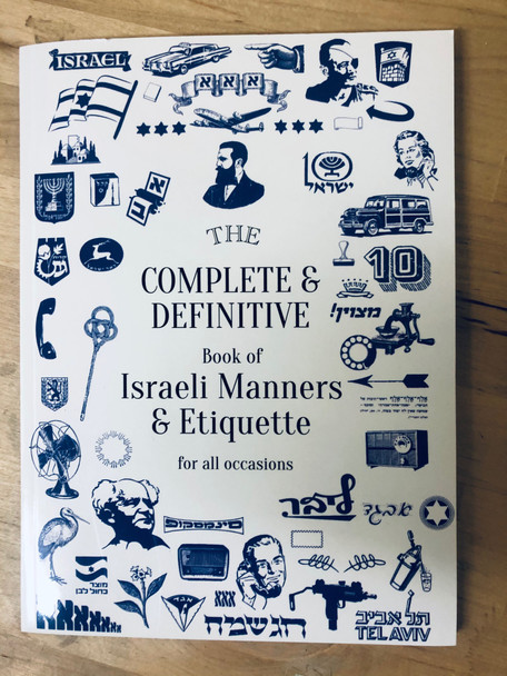 The Ultimate book of Israeli Manners.