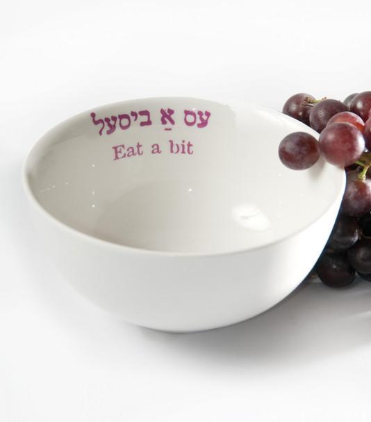 "Yiddish Wisdom Bowl - ""Eat A Bit"""