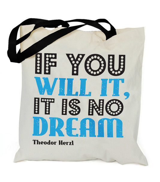 If You Will It, It Is No Dream Insparational Canvas Tote Bag - Herzl