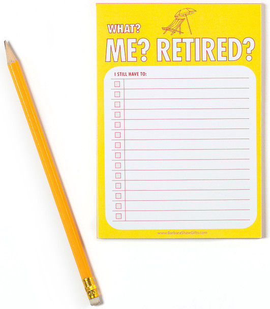 'Me? Retired?' Notepad