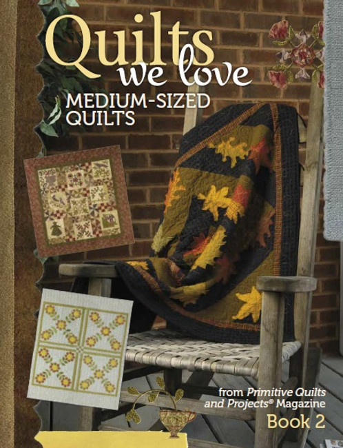 Quilts We Love - Med Size Quilts Book 2