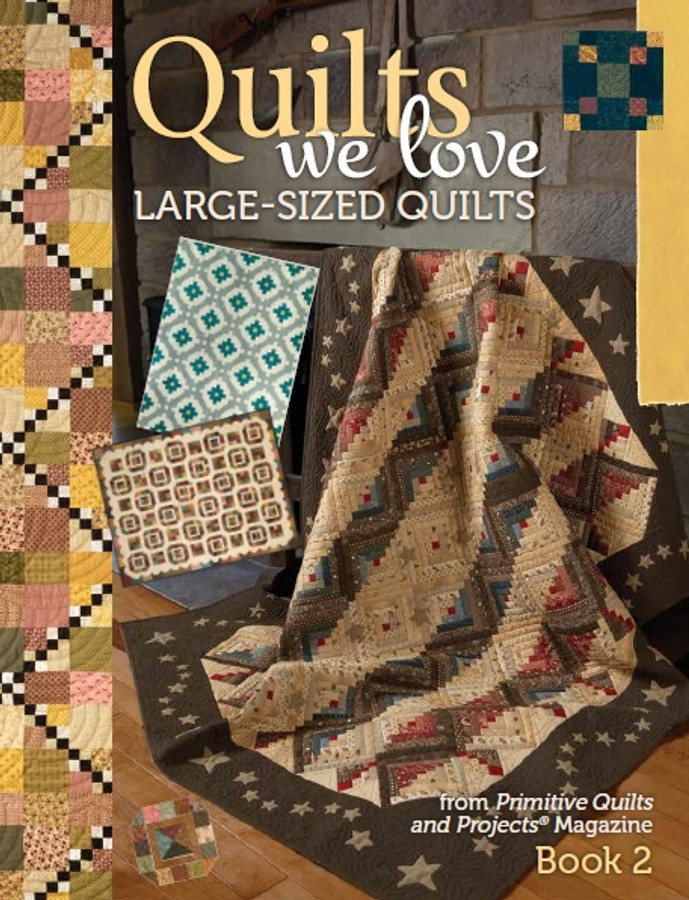 Quilts We Love - Large Sized Quilts Book 2