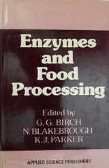 Enzymes and Food Processing by G.G. Birch, N. Blakebrough & K.J. Parker