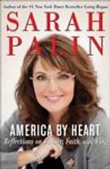 Sarah Palin America by Heart: Reflections on Family, Faith and Flag 2010 Hardcov