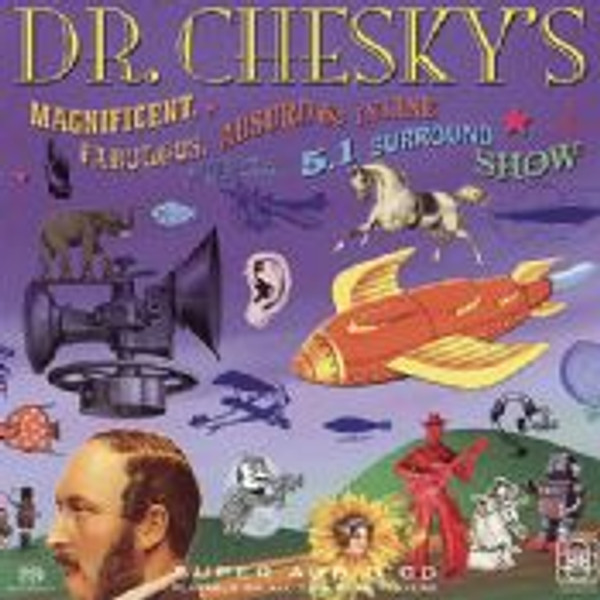 Dr. Chesky and His Band of Maniacs - Dr. Chesky's 5.1 Surround Show