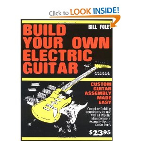Build Your Own Electric Guitar - Foley