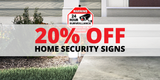 Weekend Sale: 20% Off Home Security Signs