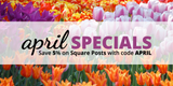 April Specials: Save 5% on Square Posts and Accessories with code APRIL!