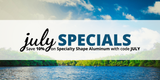 July Specials: Save 10% on Specialty Shape Aluminum!