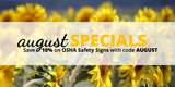 August Specials: Save 10% on OSHA Safety Signs!