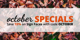 October Specials: Save 15% on Sign Faces!