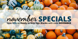 November Specials: Save 10% on Ready to Ship Sign Blanks!