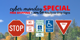 Cyber Monday Special: FREE Shipping and 30% Off Ready to Ship Traffic and Parking Signs!