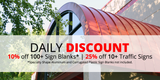 Daily Discount: 25% off 10+ Traffic Signs and 10% off 100+ Sign Blanks