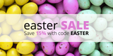 Easter Sale: Save 15% with code Easter