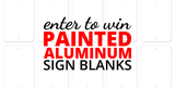 "Win a Pack of Five 12"" x 18"" Painted Aluminum Sign Blanks!"
