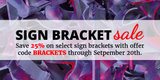 Save 25% on Select Stock Sign Brackets through September 20th