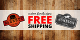 Free Shipping on NEW Custom Family Signs!