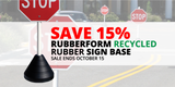 Weekend Sale: Save 15% on the RubberForm Sign Base!