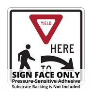 R1-5 Yield Here to Pedestrians Sign Face