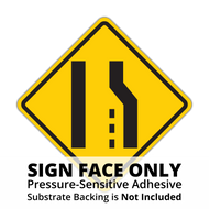 W4-2 Lane Ends Sign Face