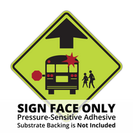S3-1 School Bus Stop Ahead Sign Face