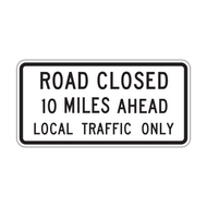 R11-3a Road Closed XX Miles Ahead Local Traffic Only