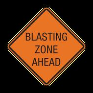 W22-1 Blasting Zone Ahead
