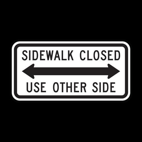 R9-10 Sidewalk Closed, Use Other Side
