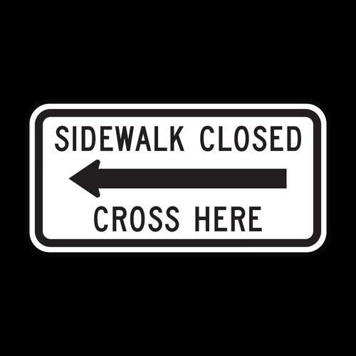 R9-11a Sidewalk Closed, Cross Here
