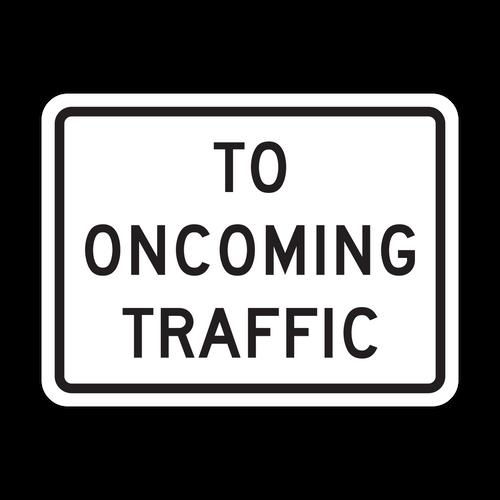 R1-2aP To Oncoming Traffic